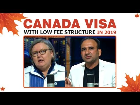 Canada Visa With Low Fee Structure In 2019