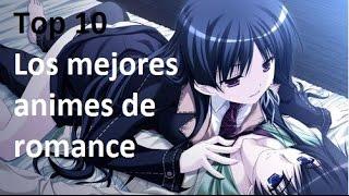 Top 10 los mejores animes de romance