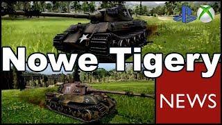 News !!! Nowe Tigery World of Tanks Xbox One/Ps4