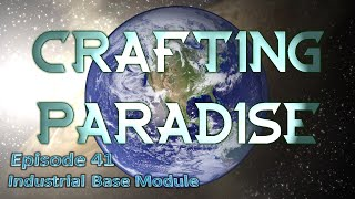 Lets Play - Crafting Paradise - 41 - Industrial Base Module