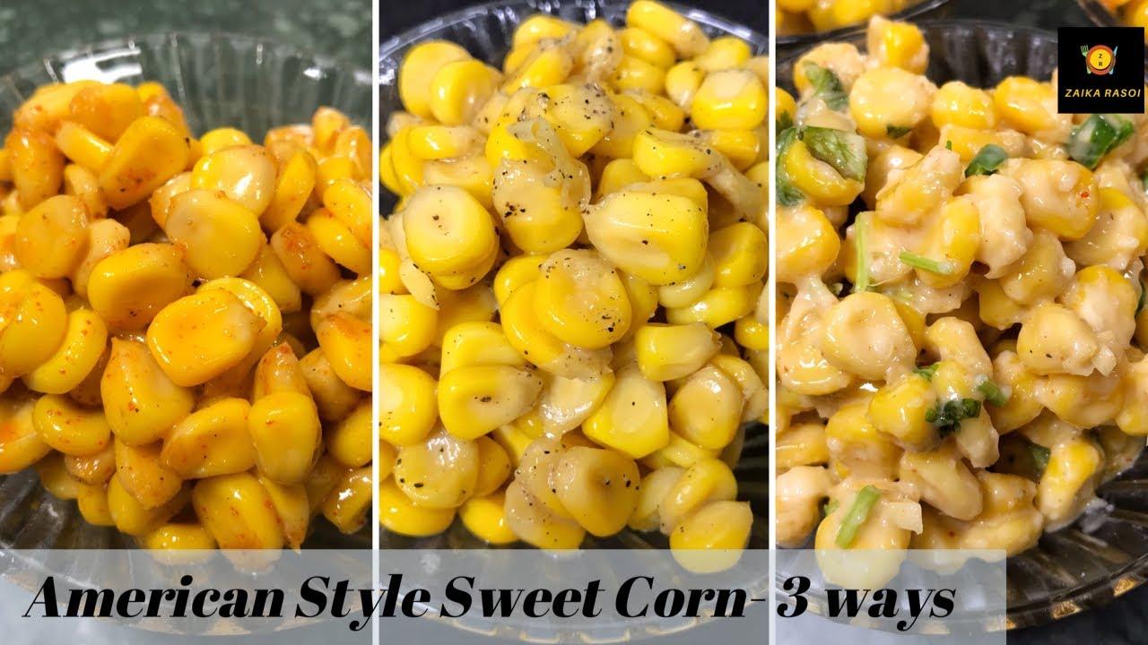 Download American Corn 3 ways- Cheese Chilli, Masala And Butter Sweet Corn Recipe| Zaika Rasoi