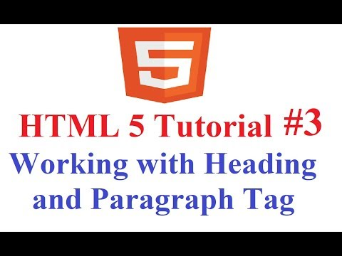 HTML 5 Tutorial #3: Working With Heading(h1,h2,h3,h4,h5,h6) And Paragraph Tag