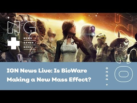 IGN News Live: Is BioWare Making a New Mass Effect? - 3/27/2020