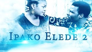 Ipako Elede [Part 2] - Latest 2015 Nigerian Nollywood Drama Movie (Yoruba Full HD)