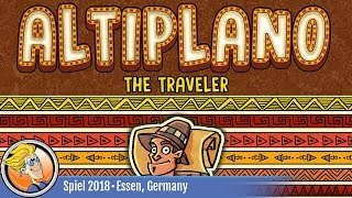 Altiplano: The Traveler — game overview at SPIEL '18