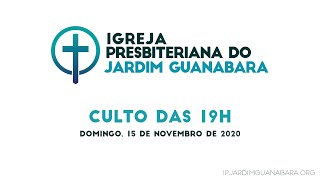 Culto das 19h - 15/11/2020