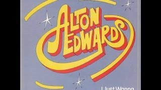 Alton Edwards - I Just Wanna Spend Some Time With You 7:49