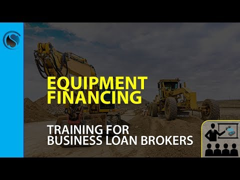 Equipment Financing Training For Business Loan Brokers
