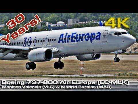 "Air Europa ""30 Años"" Livery Boeing 737-800 [4K] (EC-MKL) Valencia & Madrid"
