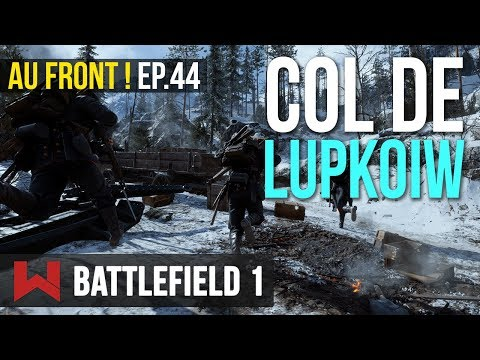 COL DE LUPKOW | AF ! EP.44 Battlefield 1