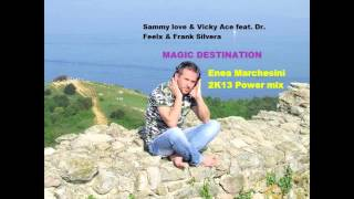 Sammy Love,Vicky Ace ft.Dr. Feelx,Frank Silvera,Magic destination Enea Marchesini Power mix