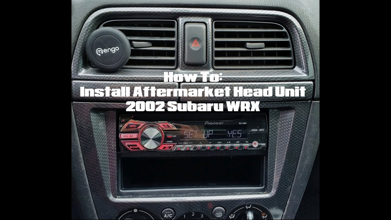 hight resolution of how to install aftermarket head unit 2002 subaru wrx