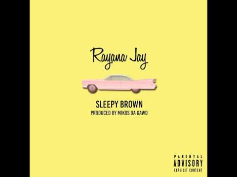 Rayana Jay - Sleepy Brown (Prod. by Mikos Da Gawd)
