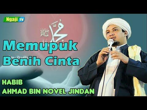 Memupuk Benih Cinta || Habib Ahmad bin Novel Jindan