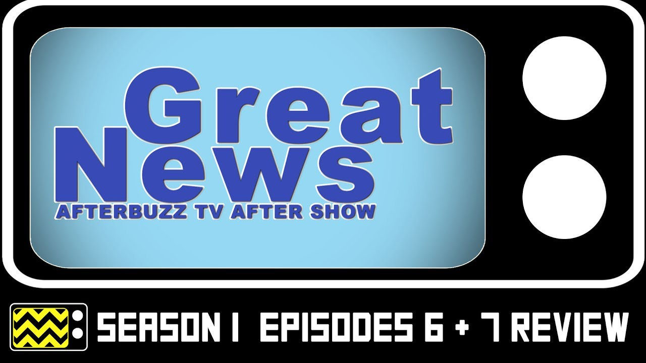 Download Great News Season 1 Episodes 6 & 7 Review & After Show | AfterBuzz TV