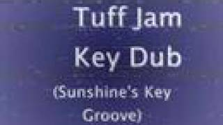 Tuff Jam - Key Dub (Sunshine
