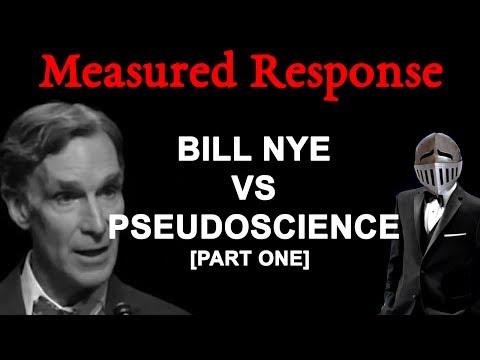 Measured Response: Bill Nye VS Pseudoscience (Part One)