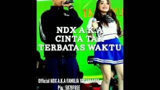 NDX A K A   Cinta Tak Terbatas Waktu lirik Mp3