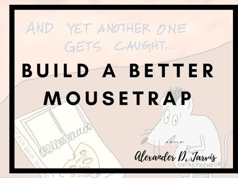 Startup Passion Is Overrated  | Build A Better Mousetrap Instead For Your Business Model | 50Folds