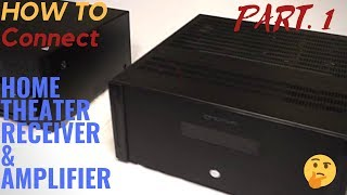 How to connect Home Theater receiver with a power Amplifier and why. Part 1