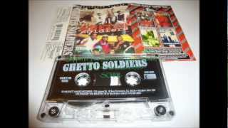 Ghetto Soldiers - Strictly Sickly - Slippin