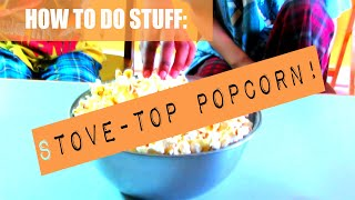 How To Make Homemade Stove Top Popcorn (For Kids) -With Zak and Bam