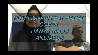 [1.39 MB] HANYA RINDU ( ANDMESH ) COVER Putri Da4 Dan Hanan Lida2