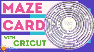 Cricut Maze Card | Melody Lane