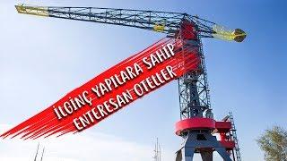 SIRADIŞI BİNALARA SAHİP İLGİNÇ OTELLER