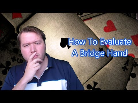 How To Evaluate A Bridge Hand