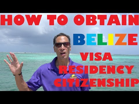 How to Obtain Your Belize Residency, Visa & Citizenship