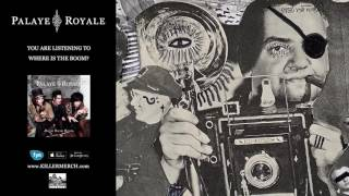 PALAYE ROYALE - Where Is The Boom?