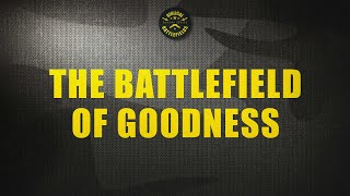 Pastor Mike Wells: The Battlefield of Goodness