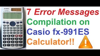7 Error Messages Compilation on Casio fx-991ES Scientific Calculator - Just for fun!!(My Casio Scientific Calculator Tutorials- http://goo.gl/uiTDQS Compilations of 7 error messages on Casio fx-991ES Calculator. Just for fun :-) My Statistics ..., 2014-05-11T18:01:54.000Z)