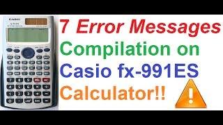 7 Error Messages Compilation on Casio fx-991ES Scientific Calculator - Just for fun!!(My Casio Scientific Calculator Tutorials- http://goo.gl/uiTDQS Compilations of 7 error messages on Casio fx-991ES Calculator. Just for fun :-) My Statistics ..., 2014-05-11T18:01:54.000Z)