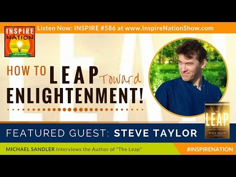 🌟 STEVE TAYLOR: How to Leap Toward Enlightenment! | The Psychology of Awakening