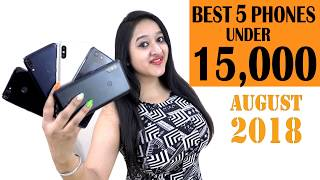 Top 5 Best Phones Under 15000 In AUGUST 2018