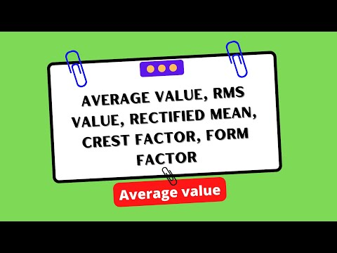 #EEE - Average value,rms value,Rectified mean,Crest factor,Form Factor (electronics2electrical.com)