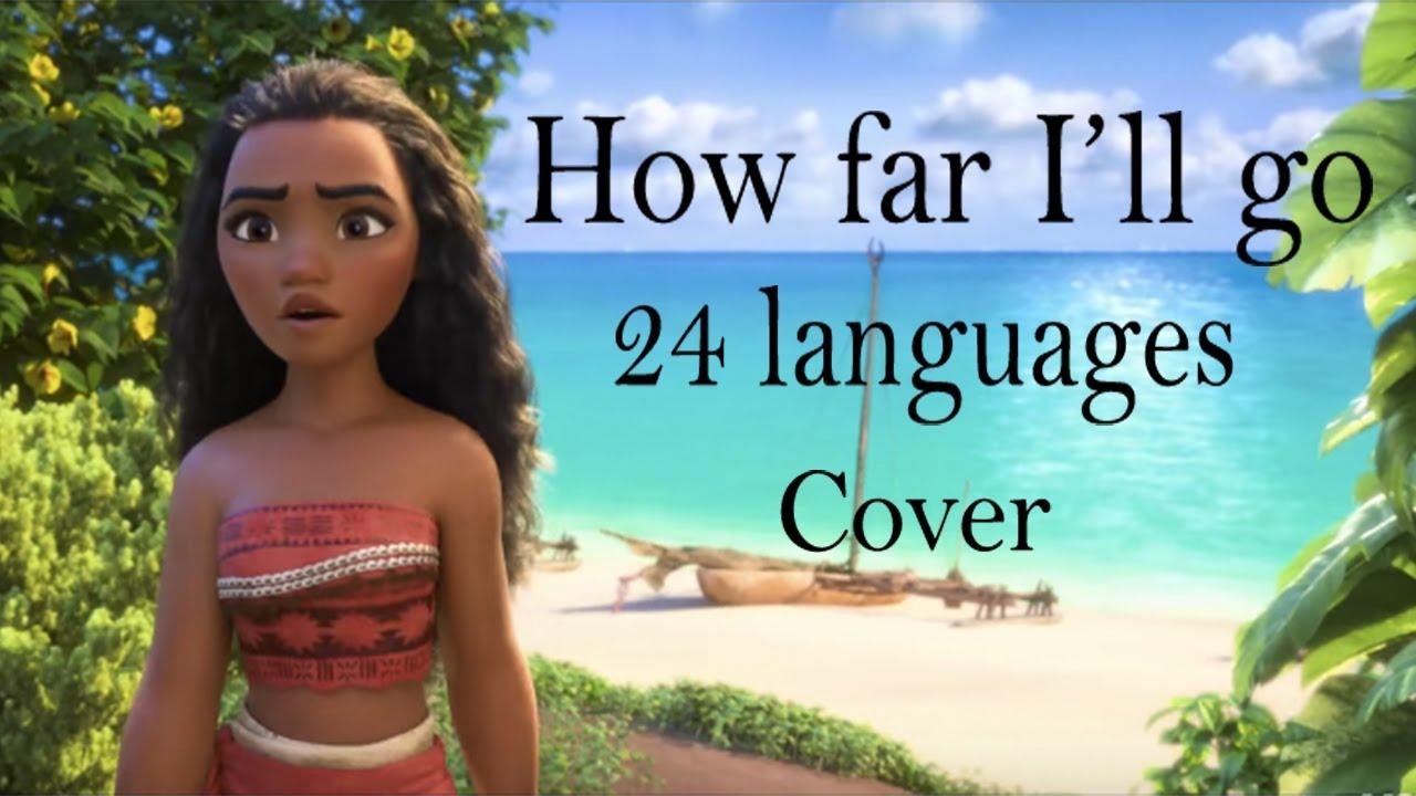 How far I'll go Cover (24 languages with lyrics) - Jungla3