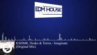 KSHMR, Dzeko & Torres - Imaginate (Original Mix) [Progressive House]