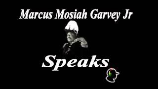 Marcus Mosiah Garvey Speaks