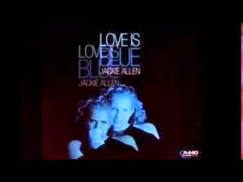 Jackie Allen~ ''Love Is Blue''