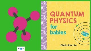 Quantum Physics For Babies Book Read Aloud For Babies & Children