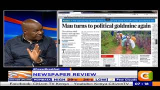 Power Breakfast: Mau turns into political goldmine again