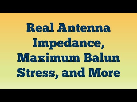 #82: Real Antenna Impedance, Maximum Balun Stress, And More