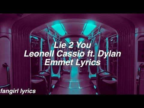 Lie 2 You || Leonell Cassio ft. Dylan Emmet Lyrics