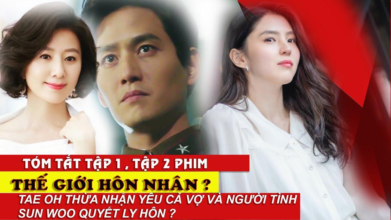 Phim Thế Giới Hôn Nhân tập 1 , 2 gây cấn hơn Bằng Chứng Thép 4 với mâu thuẫn nội tâm của Sun Woo