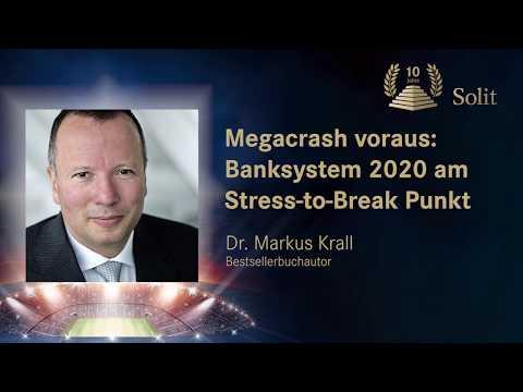 Dr. Markus Krall | Megacrash voraus: Banksystem 2020 am Stress-to-Break Punkt