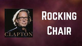Eric Clapton - Rocking Chair (Lyrics)