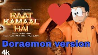 Gambar cover Doraemon version: Raat Kamaal Hai | Guru Randhawa & Khushali Kumar | Tulsi Kumar | New Song 2018
